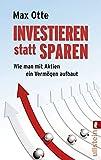 Expert Marketplace -  Max Otte  - Investieren statt sparen: Wie man mit Aktien ein Vermögen aufbaut
