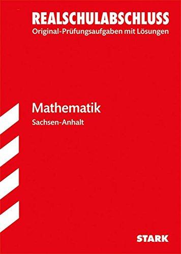 Original-Prüfungen Realschulabschluss - Mathematik - Sachsen-Anhalt