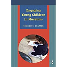 Engaging Young Children in Museums