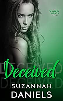 Deceived (Whiskey Nights Book 3) by [Daniels, Suzannah]