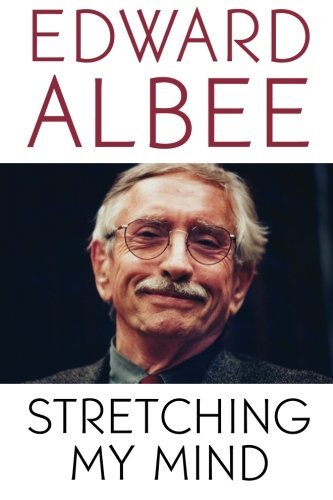 Stretching My Mind: The Collected Essays of Edward Albee by Edward Albee (2006-08-14) par Edward Albee