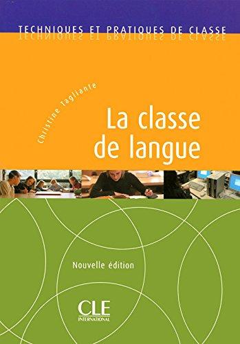 La classe de langue - Techniques et pratiques de classe - Livre