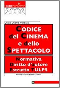 codice-del-cinema-e-dello-spettacolo-normativa-diritto-dautore-estratto-tulps