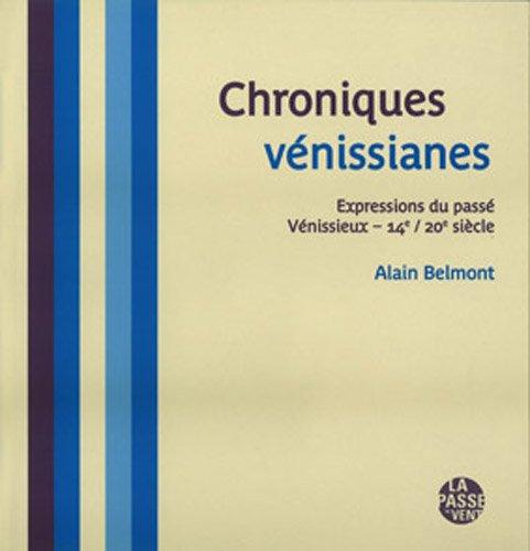 Chroniques vénissianes : Expressions du passé Vénissieux-14e/20e siècle