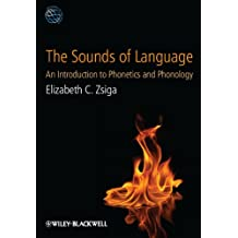 The Sounds of Language: An Introduction to Phonetics and Phonology (Linguistics in the World)
