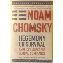 Hegemony or Survival: America's Quest for Global Dominance (American Empire Project) by Noam Chomsky (2004-09-01)