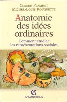 anatomie-des-ides-ordinaires-comment-tudier-les-reprsentations-sociales-de-michel-louis-rouquette-claude-flament-4-mars-2003