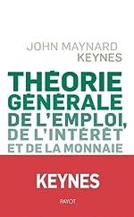 Théorie générale de l'emploi, de l'intérêt et de la monnaie de John Maynard Keynes