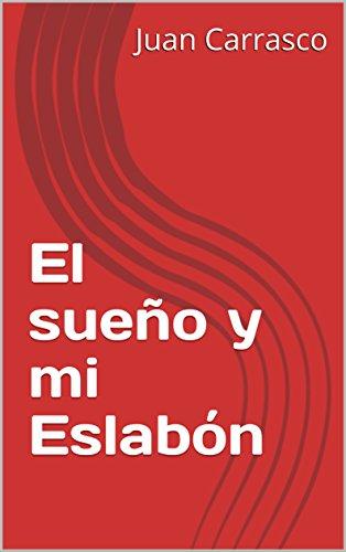 El sueño y mi Eslabón (Milagro69 nº 1) por Juan Carrasco