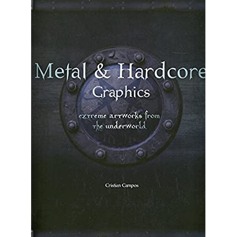 Metal & hardcore. graphics: extreme artworks from the underworld (Fat Lady)