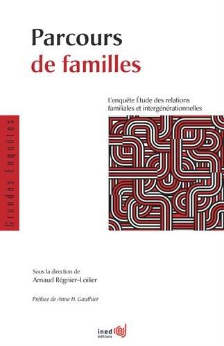 Parcours de familles : L'enquête Etude des relations familiales et intergénérationnelles par Arnaud Regnier-Loilier