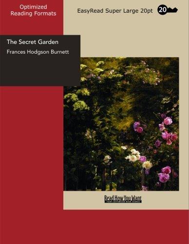 The Secret Garden: [EasyRead Super Large 20pt Edition] by Frances Hodgson Burnett (2007-12-12)