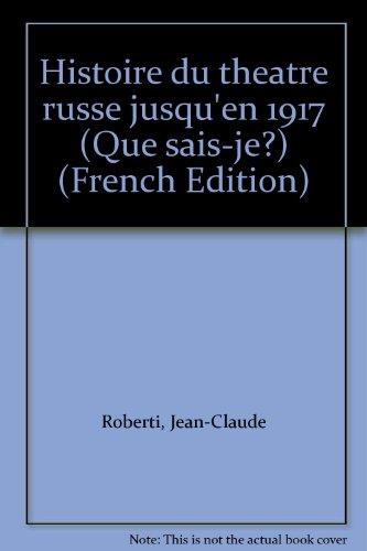 Histoire du théâtre russe jusqu'en 1917 (Que sais-je) par Jean-Claude Roberti