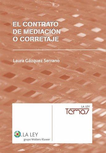 El contrato de mediación o corretaje por Laura Gázquez Serrano