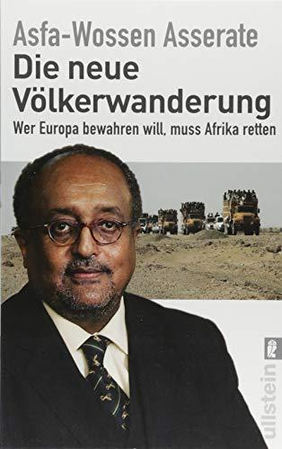 Die neue Völkerwanderung. Wer Europa bewahren will, muss Afrika retten