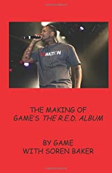 The Making of Game's The R.E.D Album