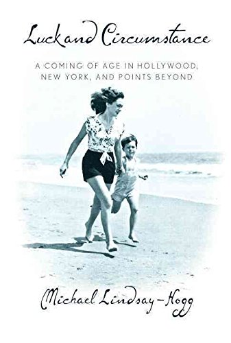 [Luck and Circumstance: A Coming of Age in Hollywood, New York, and Points Beyond] (By: Michael Lindsay-Hogg) [published: October, 2011]