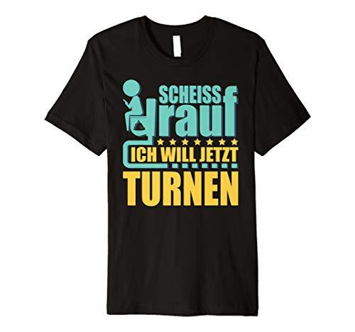 Scheiss drauf ich will jetzt turnen Shirt Turner Geschenk