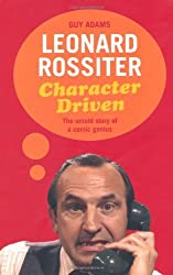 Leonard Rossiter: Character Driven: The untold story of a comic genius by Guy Adams (2010-10-25)