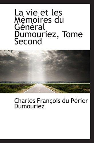 La vie et les Mémoires du Général Dumouriez, Tome Second