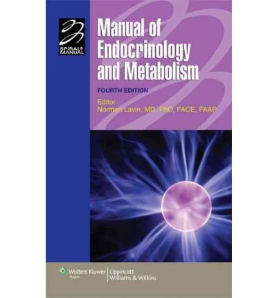 [(Manual of Endocrinology and Metabolism)] [Author: Norman Lavin] published on (April, 2009)