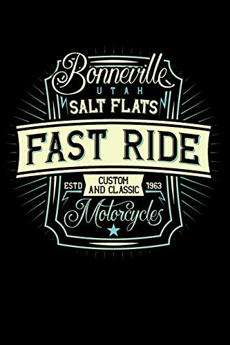 Bonneville Utah Salt Flats - Fast Ride - Custom and Classic Motorcycles: 110 Page, Wide Ruled 6