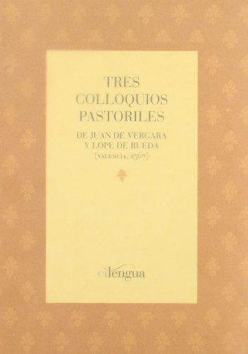 Tres colloquios pastoriles (Serie básica) por Juan de Vergara
