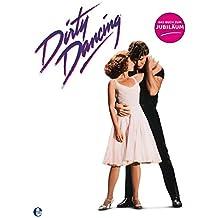Dirty Dancing-Das große Buch zum Filmjubiläum: Das Jubiläumsbuch