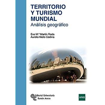 Territorio y Turismo Mundial: Análisis geográfico