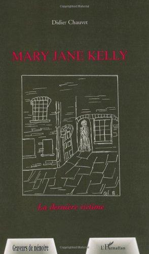 Mary Jane Kelly : La dernire victime
