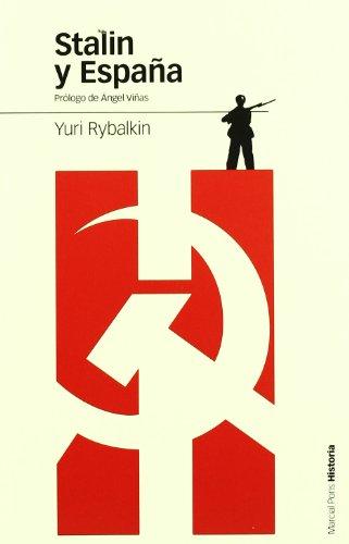 STALIN Y ESPAÑA: La ayuda militar soviética a la República (Estudios)
