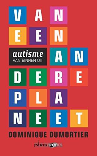 Van een andere planeet: autisme van binnenuit par Dominique Dumortier