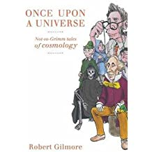 [( Once Upon a Universe )] [by: Robert Gilmore] [Nov-2010]