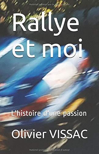 Rallye et moi: L'histoire d'une passion