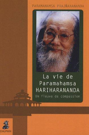 la-vie-de-paramahamsa-hariharananda-un-fleuve-de-compassion