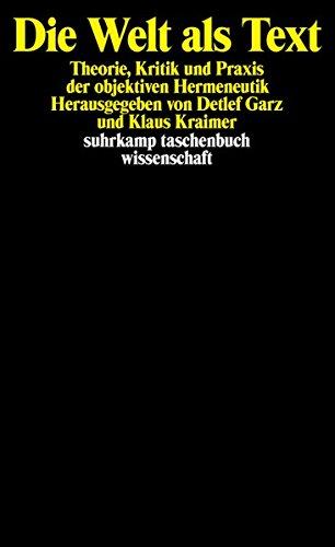 Die Welt als Text: Theorie, Kritik und Praxis der objektiven Hermeneutik (suhrkamp taschenbuch wissenschaft, Band 1031)