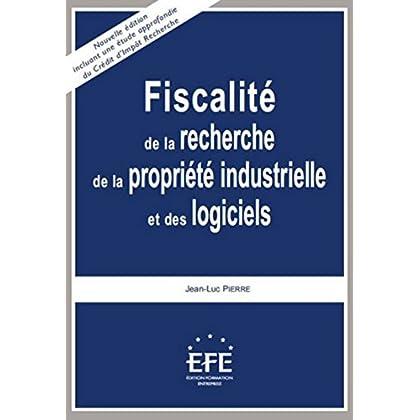 Fiscalité de la recherche de la propriété industrielle et des logiciels 5ème édition