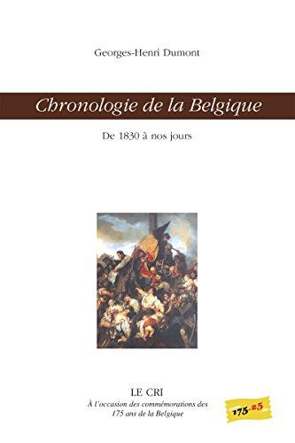 Chronologie de la Belgique: De 1830 à nos jours par Georges-Henri Dumont