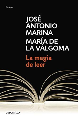 La magia de leer (ENSAYO-LITERATURA) por Jose Antonio Marina
