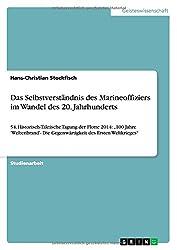 Das Selbstverständnis des Marineoffiziers im Wandel des 20. Jahrhunderts: 54. Historisch-Taktische Tagung der Flotte 2014: