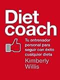 Diet coach: Tu entrenador personal para seguir con éxito cualquier dieta