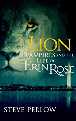 Lion (Vampires and the Life of Erin Rose Book 2)