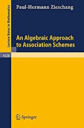 An Algebraic Approach to Association Schemes (Lecture Notes in Mathematics)