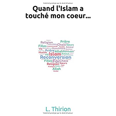 Quand l'Islam a touché mon coeur...