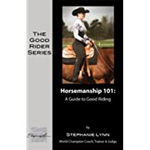 Horsemanship 101: A Guide to Good Riding (The Good Rider Series Book 5) (English Edition)