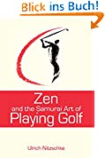 Zen and the Samurai Art of Playing Golf (English Edition)