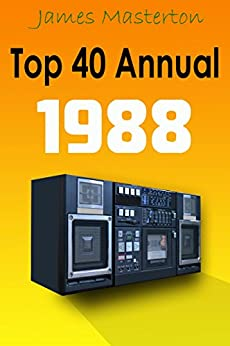 The Top 40 Annual 1988 by [Masterton, James]