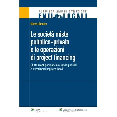 Le Società Miste Pubblico-Privato E Le Operazioni Di Project Financing (Enti Locali)