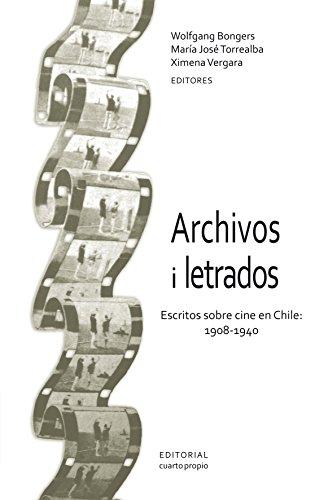 Archivos i letrados: Escritos sobre cine en Chile: 1908-1940