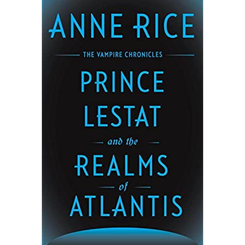 Prince Lestat And The Realms Of Atlantis (Vampire Chronicles)
